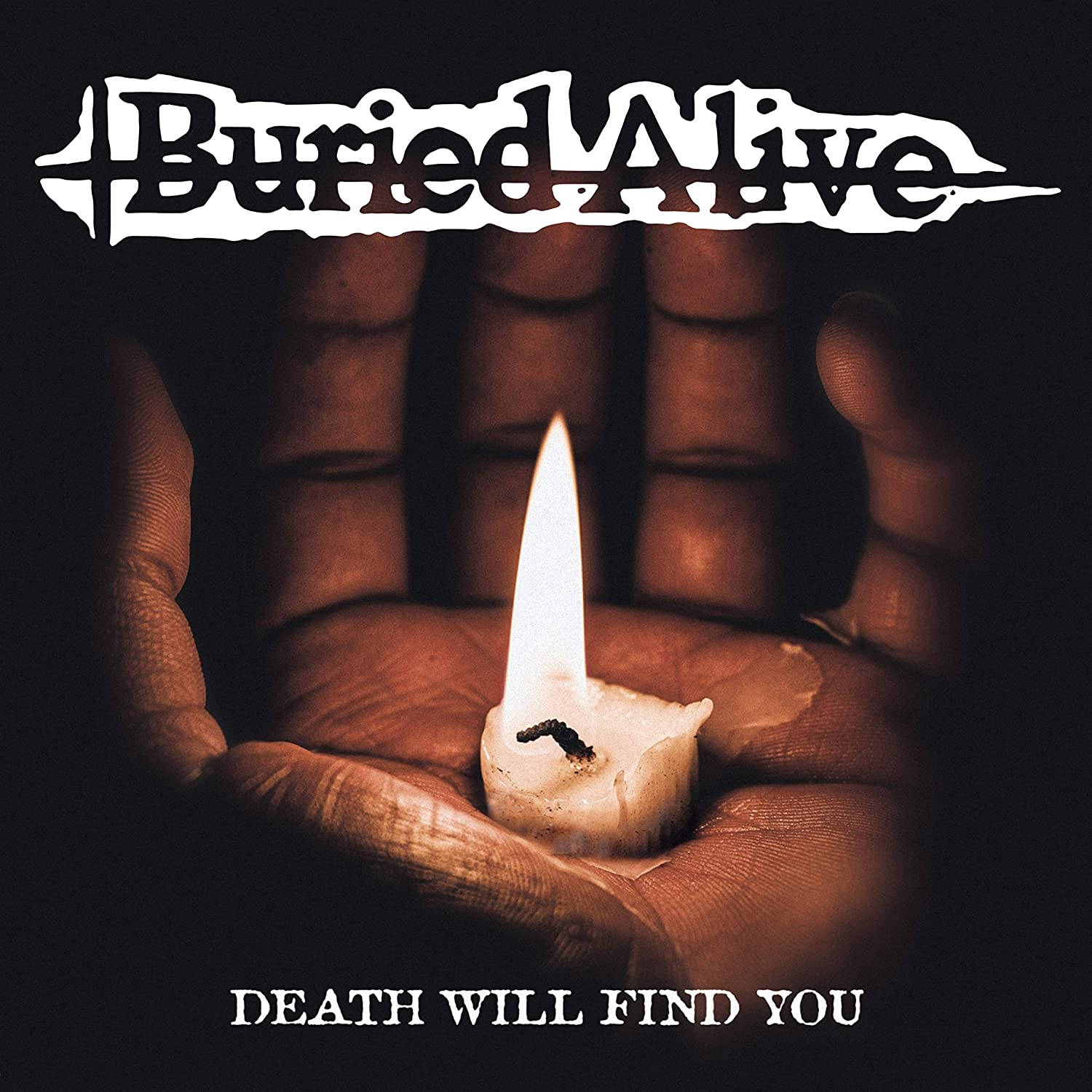 Buried Alive Death Will Find You