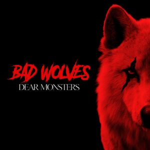 Bad Wolves Dear Monsters
