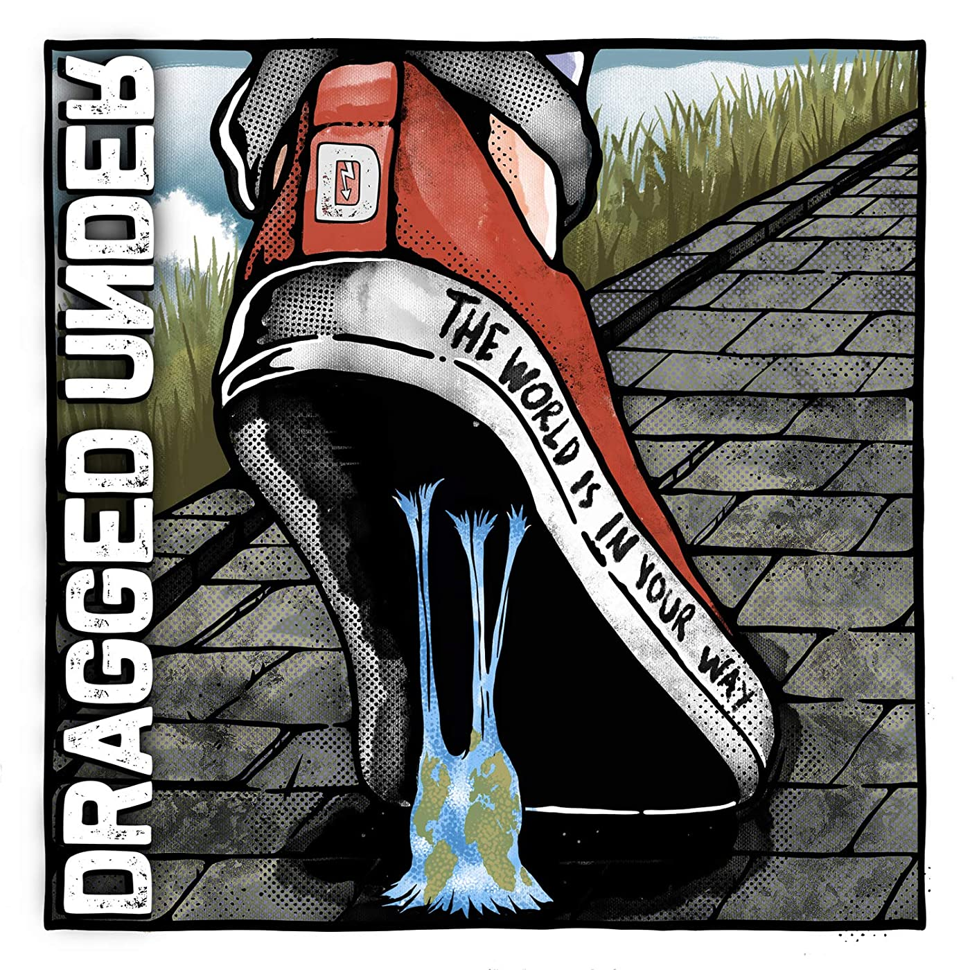 Dragged Under The World Is In Your Way (Deluxe)