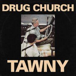 Drug Church Tawny