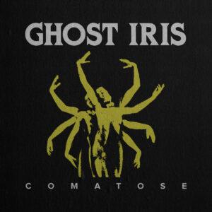 Ghost Iris Comatose