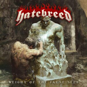 Hatebreed Weight Of The False Self