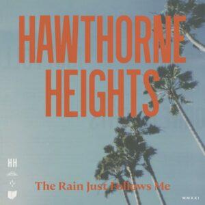 Hawthorne Heights The Rain Just Follows Me