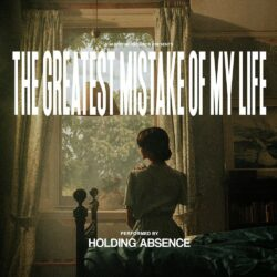 Holding Absence The Greatest Mistake Of My Life