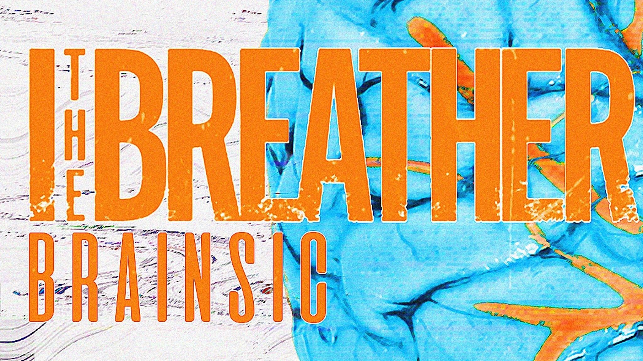 I, The Breather Brainsic