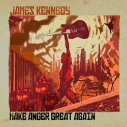 James Kennedy Make Anger Great Again