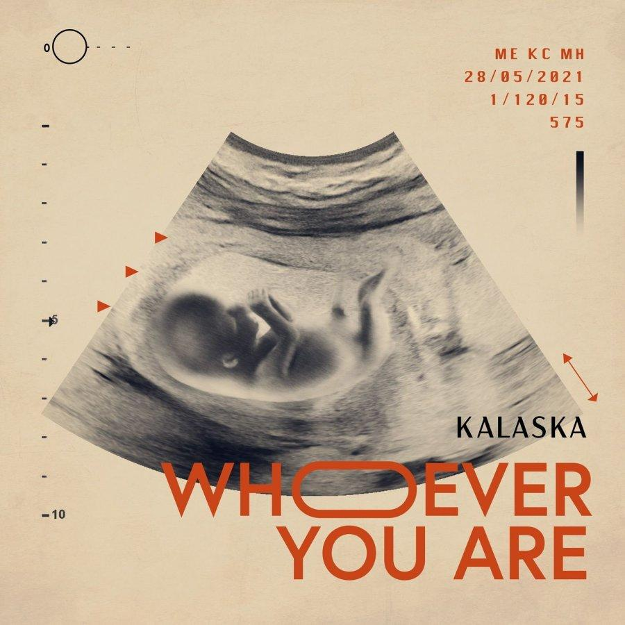 Kalaska Whoever You Are