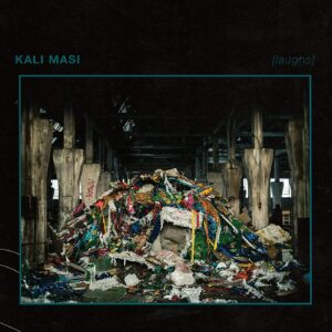Kali Masi [Laughs]