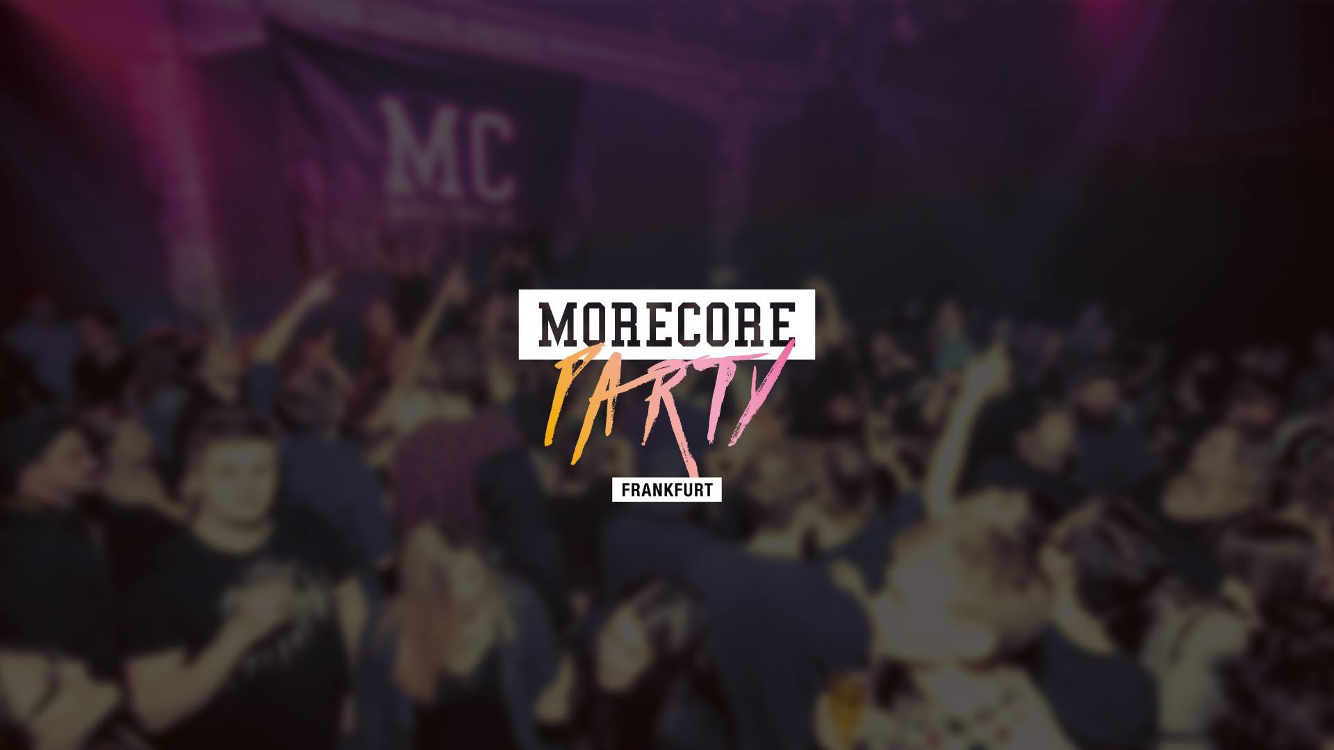MoreCore Party Frankfurt