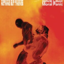 Nothing But Thieves Moral Panic