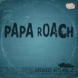 Papa Roach Greatest Hits Vol. 2 - The Better Noise Years