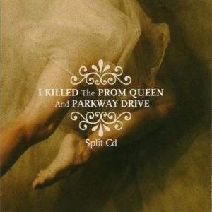 Parkway Drive I Killed The Prom Queen