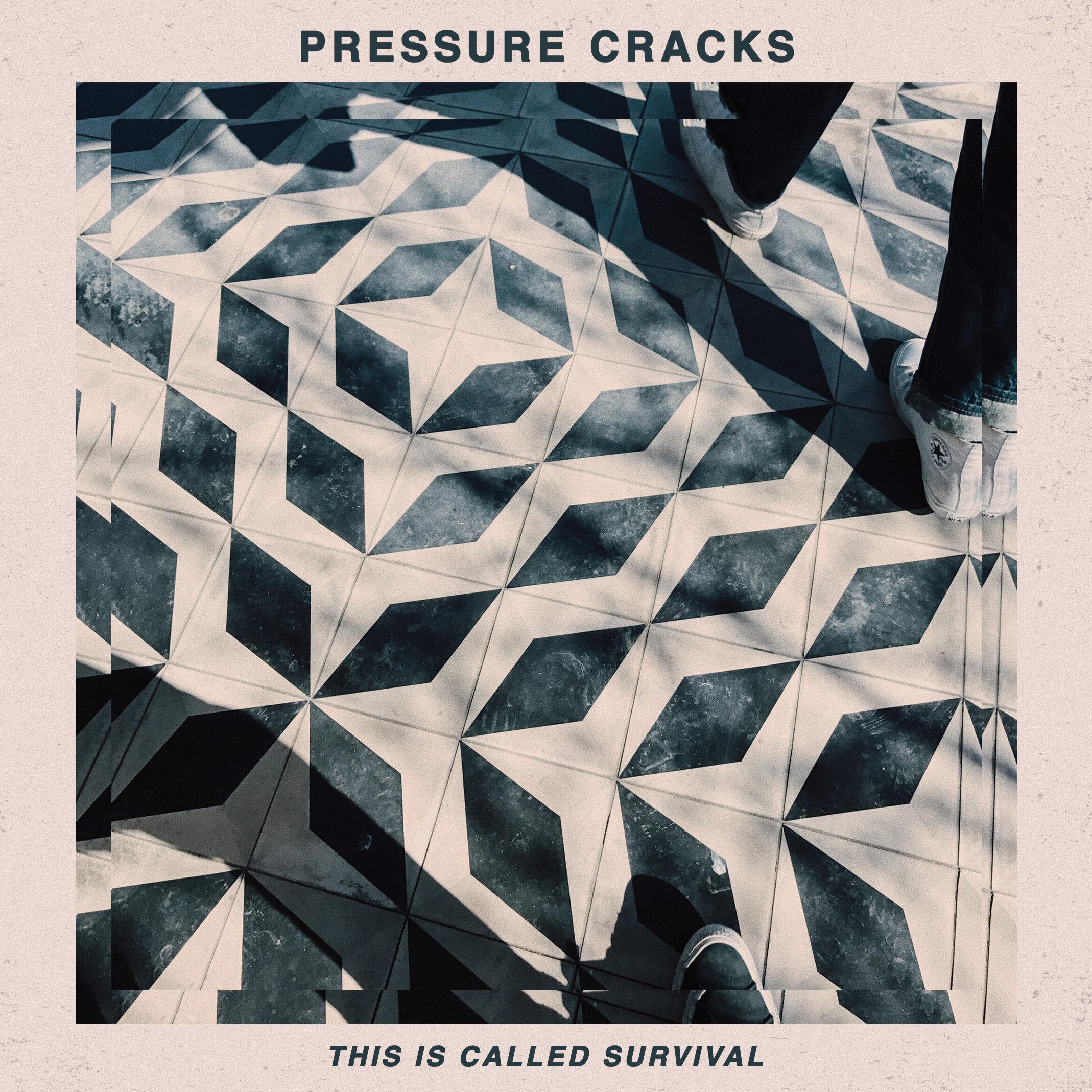 Pressure Cracks This Is Called Survival EP