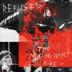 Refused The Malignant Fire
