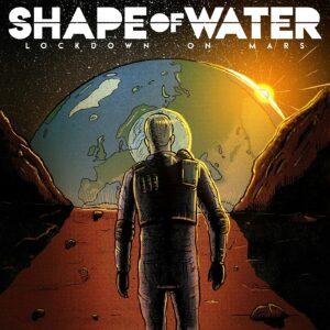 Shape Of Water Lockdown On Mars