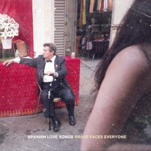 Spanish Love Songs Brave Faces Everyone