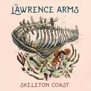 The Lawrence Arms Skeleton Coast