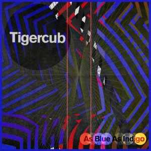 Tigercub As Blue As Indigo