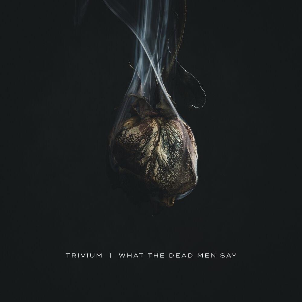 Trivium What The Dead Men Say